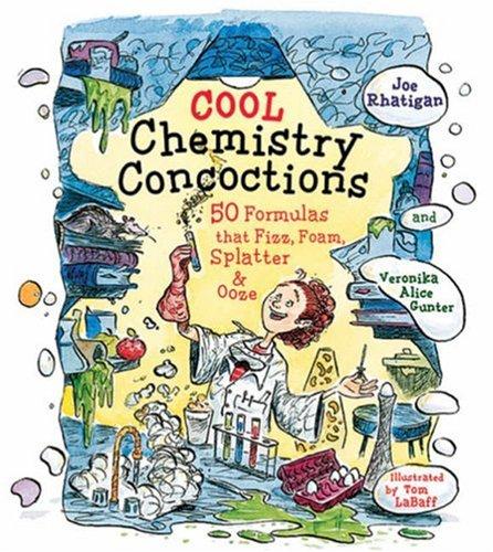 9781579908829: Cool Chemistry Concoctions: 50 Formulas that Fizz, Foam, Splatter & Ooze