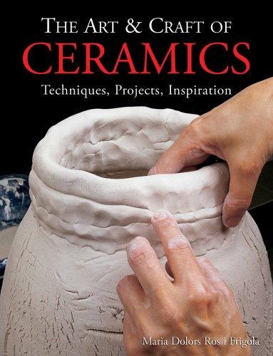 9781579909123: The Art & Craft of Ceramics: Techniques, Projects, Inspiration (A Lark Ceramics Book)