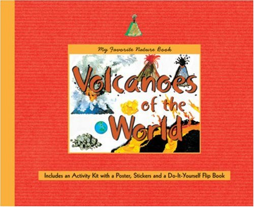 9781579909215: My Favorite Nature Book: Volcanoes of the World: Includes an Activity Kit with a Poster, Stickers & a Do-It-Yourself Flipbook