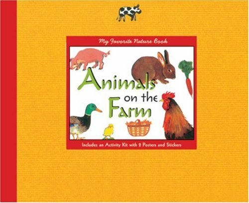 My Favorite Nature Book: Animals on the Farm: Includes an Activity Kit with Posters & Stickers ...