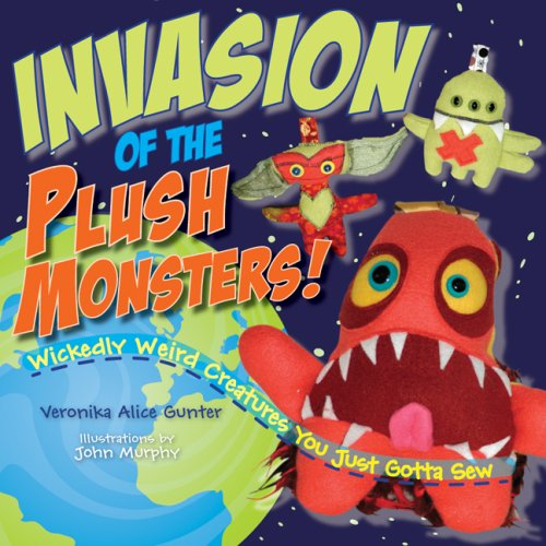 Invasion of the Plush Monsters!: Wickedly Weird: Veronika Gunter