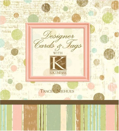 9781579909864: Designer Cards & Tags with K & Company