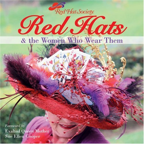 Red Hats & the Women Who Wear: Lark Books