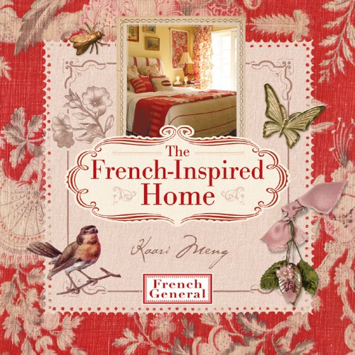 9781579909963: The French-Inspired Home, with French General