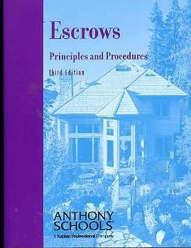 Escrows: Principles and Procedures: (Anthony Schools, College Level Series, Third Edition): Stanley...