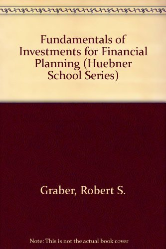 Fundamentals of Investments for Financial Planning (Huebner School Series): Graber, Robert S.; ...