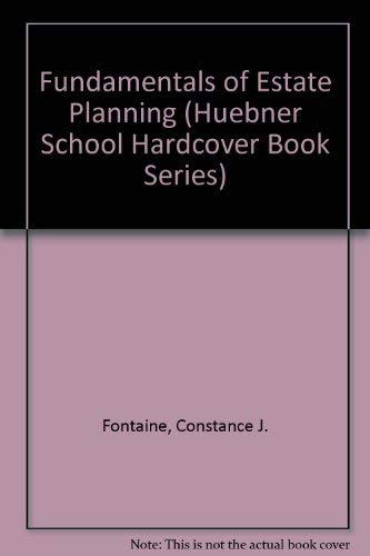9781579960896: Fundamentals of Estate Planning, 8th Edition (Huebner School Hardcover Book Series)