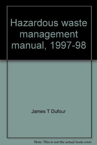 Hazardous waste management manual, 1997-98: Dufour, James T
