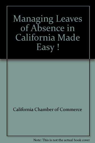 Managing Leaves of Absence in California Made: California Chamber of