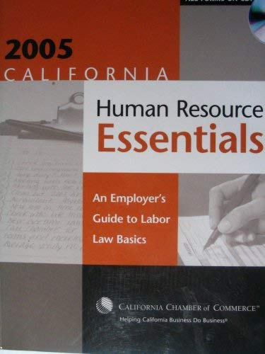 9781579970949: 2005 California Human Resource Essentials (An Employer's Guide to Labor Law Basics) With CD Rom