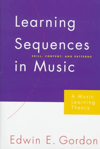 9781579990046: Learning Sequences in Music: Skill, Content, and Patterns- A Music Learning Theory