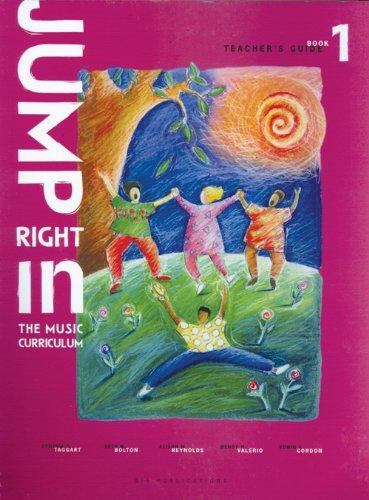 Jump Right In: The Music Curriculum- Teacher's Edition, Book 1/J238T: Edwin Gordon; ...