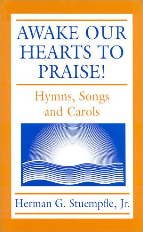 9781579990817: Awake Our Hearts to Praise!: Hymns, Songs and Carols