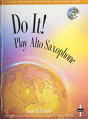 M464 - Do It! Play Alto Saxophone: James O. Froseth