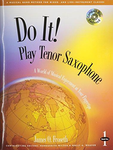 M467 - Do It! Play Tenor Saxophone: James O. Froseth