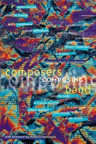 9781579991951: Composers on Composing for Band