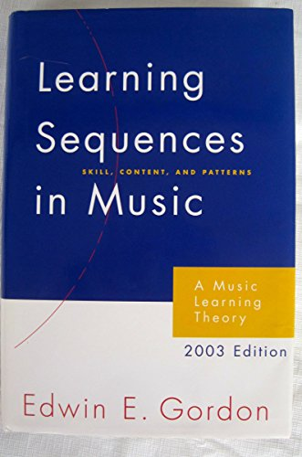 9781579992040: Learning Sequences in Music: Skill, Content, and Patterns : A Music Learning Theory 2003