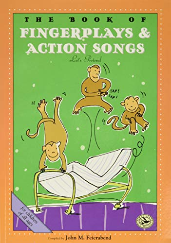 The Book of Finger Plays Action Songs: John M. Feierabend