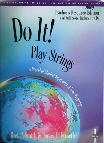 9781579992781: Do It! Play Strings Teacher's Resource Edition and Full Score: Book 1 with 3 CD's by Bret P. Smith