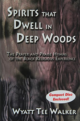9781579993511: Spirits That Dwell In Deep Woods: The Prayer and Praise Hymns Of The Black Religious Experience
