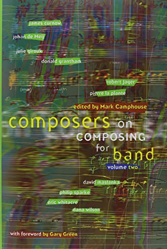 Composers On Composing For Band: Vol 2: Camphouse, Mark (Editor)/