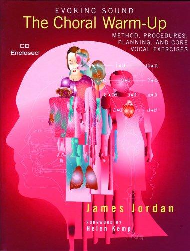 Evoking Sound Choral Warm-up Method, Procedures, Planning: James Jordan