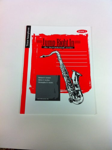 9781579994006: Jump Right In, Tenor Saxaphone, the instrumental series, Book 1