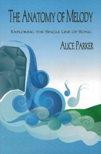Anatomy of Melody: Exploring the Single Line of Song: Alice Parker