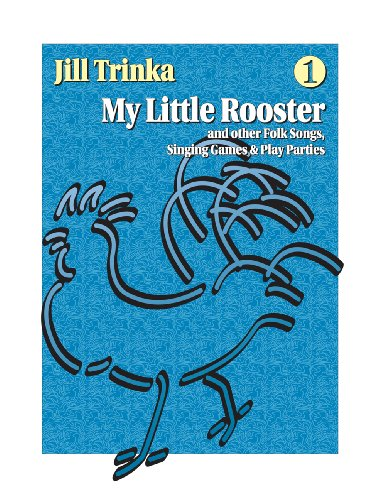 9781579996178: My Little Rooster and Other Folk Songs, Singing Games & Play Parties (includes CD)
