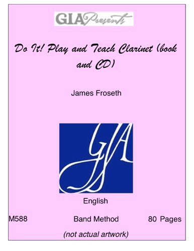 Do It! Play and Teach Woodwinds Clarinet: James O. Froseth