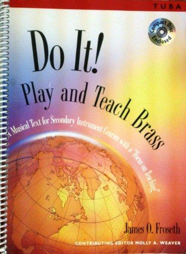 Do It! Play and Teach Brass Tuba: James O. Froseth
