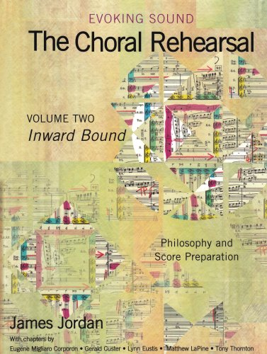 9781579996741: Evoking Sound: The Choral Rehearsal: Inward Bound, Philosophy and Score Preparation: 2