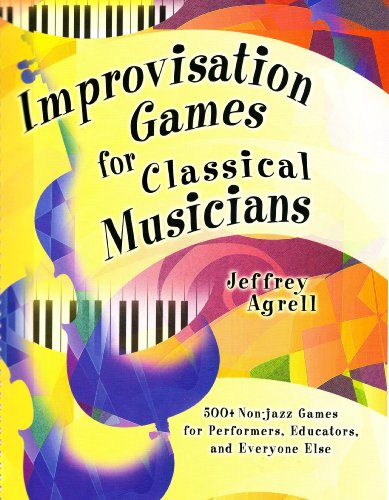 9781579996826: Improvisation Games for Classical Musicians: A Collection of Musical Games With Suggestions for Use