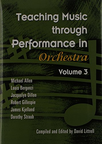 Teaching Music Through Performance In Orchestra, Vol. 3 (9781579996864) by Michael Allen; Louis Bergonzi; Jacquelyn Dillon; Robert Gillespie; James Kjelland; Dorothy Straub