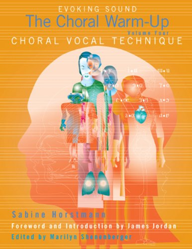 Choral Vocal Technique, Evoking Sound: The Choral: Horstmann, Sabine