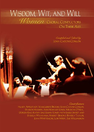 Wisdom, Wit, and Will:Women Choral Conductors on Their Art/G7590: Sue Williamson, Lori West, ...