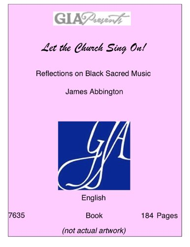 9781579997717: Let the Church Sing On!-Reflections on Black Sacred Music-Abbington, James-