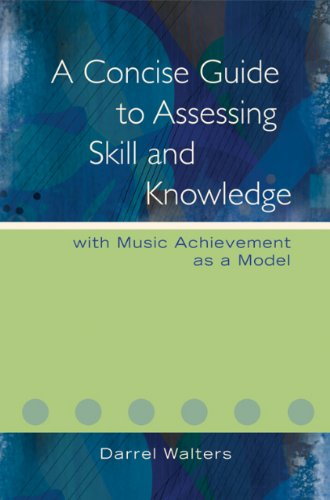 9781579998110: A Concise Guide to Assessing Skill and Knowledge: with Music Achievement as a Model/G7883