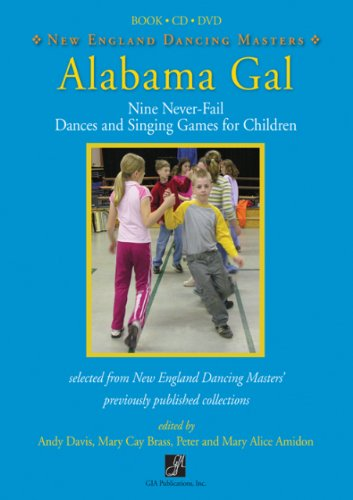 Alabama Gal: Nine No-Fail Dances and Singing Games for Children(BK,CD,DVD)/G7942: New England ...