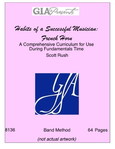 9781579998752: Habits of a Successful Musician: French Horn-A Comprehensive Curriculum for Use During Fundamentals Time-Rush, Scott-