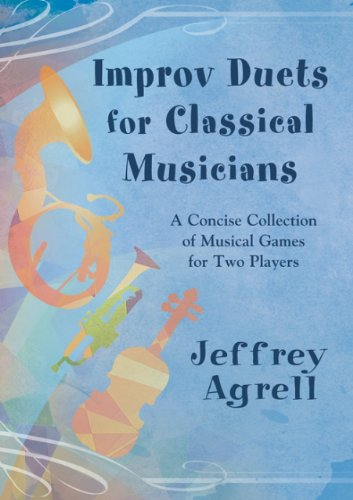 9781579999308: Improv Duets for Classical Musicians: A Concise Collection of Musical Games for Two Players/G8381