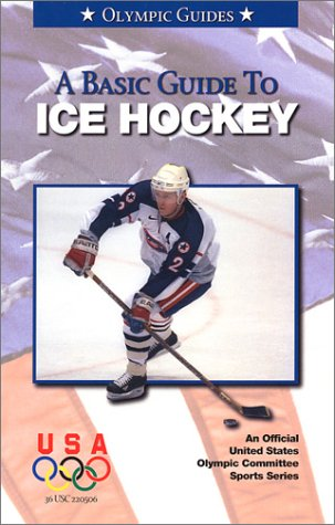 9781580000857: A Basic Guide to Ice Hockey: Olympic Guide (Olympic Guides)