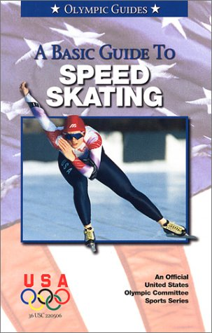 9781580000871: A Basic Guide to Speed Skating (Olympic Guides)
