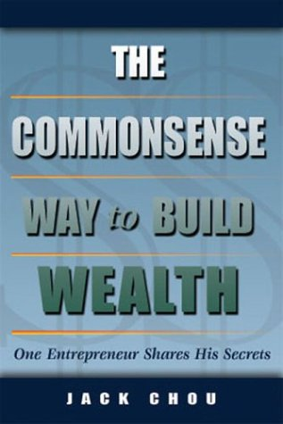 9781580000925: The Commonsense Way to Build Wealth: One Entrepreneur Shares His Secrets