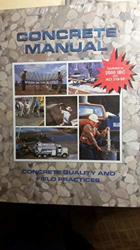 9781580010672: Concrete Manual: Concrete Quality and Field Practices