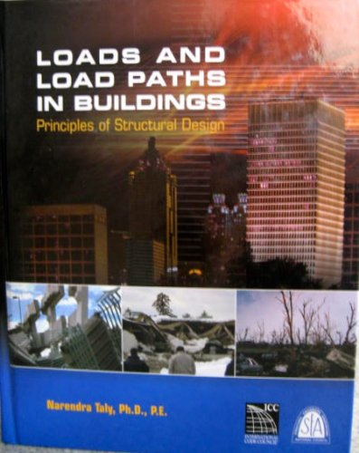 Loads and Load Paths in Buildings: Principles: Narendra Taly