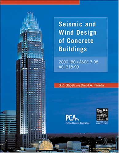Seismic and Wind Design of Concrete Buildings: S. K. Ghosh,