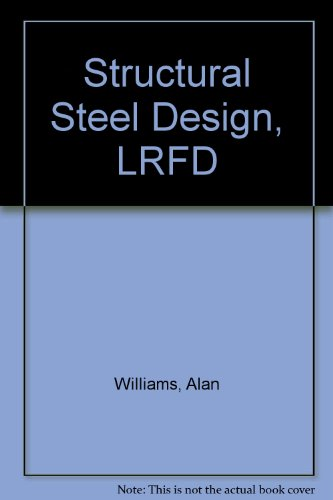 Structural Steel Design, LRFD: Williams, Alan