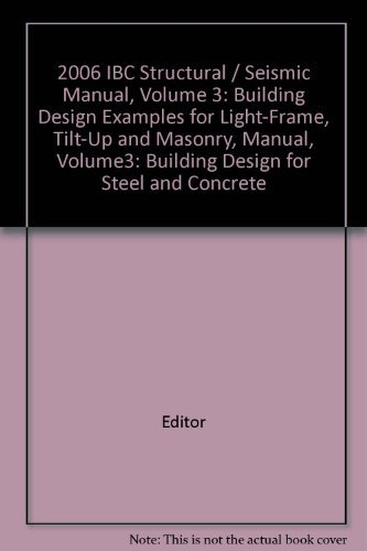 9781580014045: 2006 IBC Structural/Seismic Design Manual Volume 3, Building Design Examples for Steel and Concrete