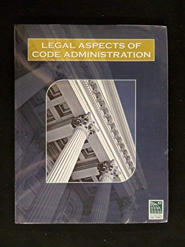 9781580015004: Legal Aspects of Code Administration